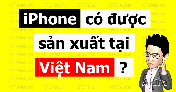 iPhone tiếp theo của bạn có được sản xuất ở Việt Nam?